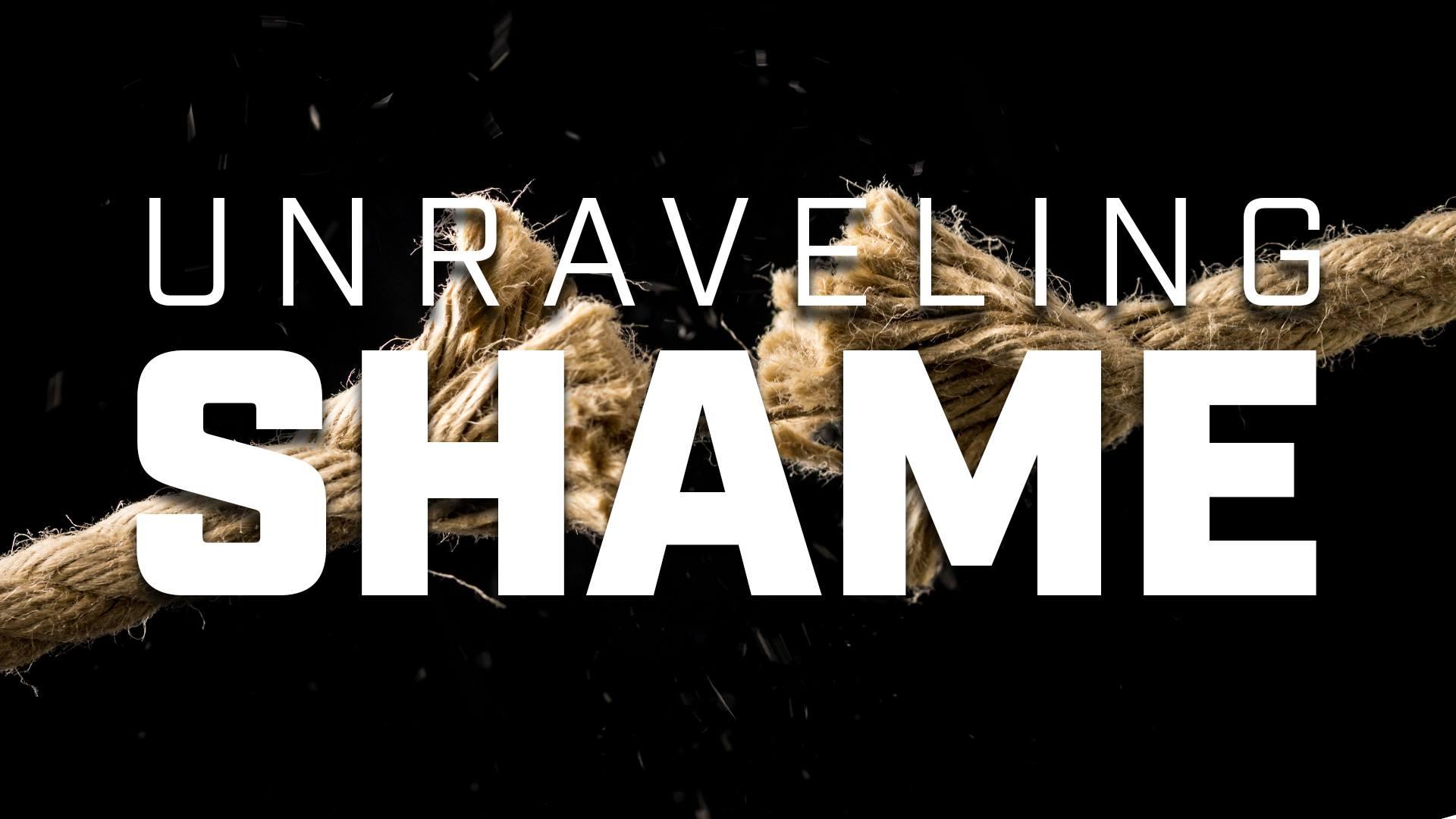Unraveling Shame -- Week 3